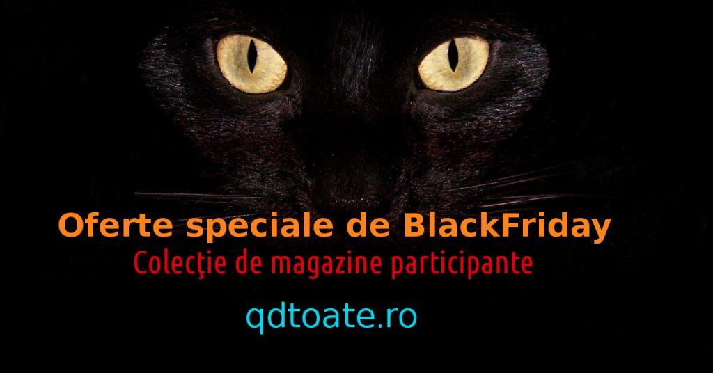 Vezi magazinele partenere Black Friday